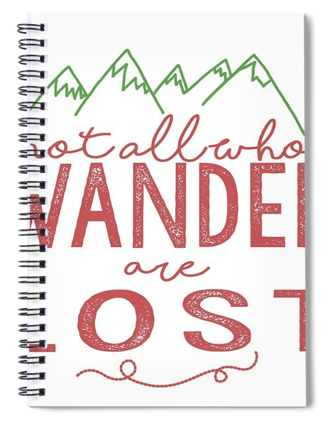 Not All Who Wander Are Lost In Pink Spiral Notebook