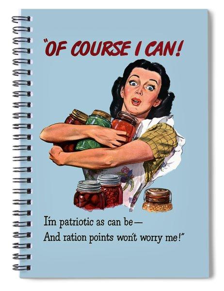 Of Course I Can -- Ww2 Propaganda Spiral Notebook