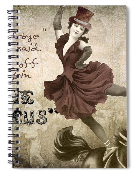 Off To Join The Circus Spiral Notebook