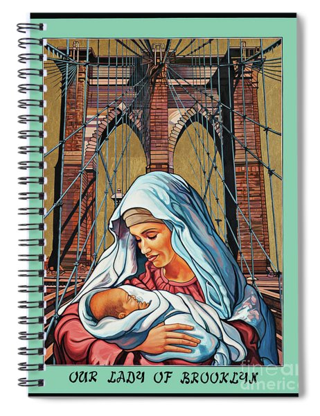 Our Lady Of Brooklyn Spiral Notebook
