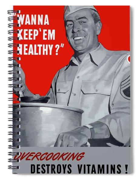 Overcooking Destroys Vitamins Spiral Notebook