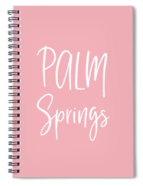 Palm Springs White On Pink- Art By Linda Woods Spiral Notebook by Linda Woods