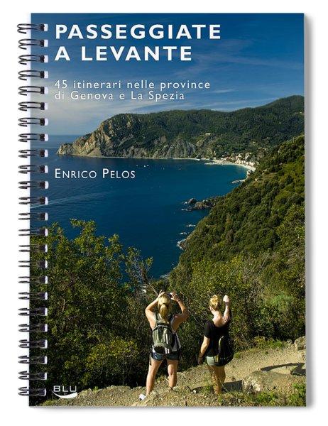 Passeggiate A Levante - The Book By Enrico Pelos Spiral Notebook