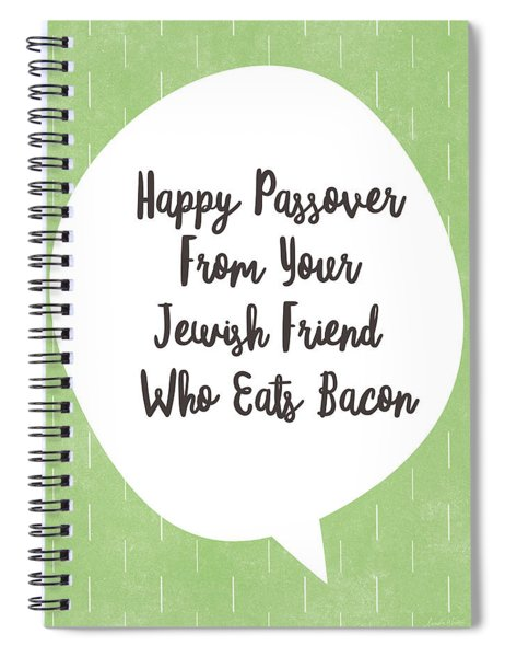 Passover Bacon- Art By Linda Woods Spiral Notebook