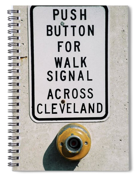 Push Button To Walk Across Clevelend Spiral Notebook