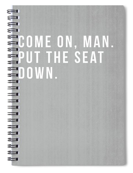 Put The Seat Down- Art By Linda Woods Spiral Notebook