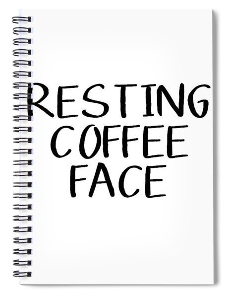 Resting Coffee Face-art By Linda Woods Spiral Notebook