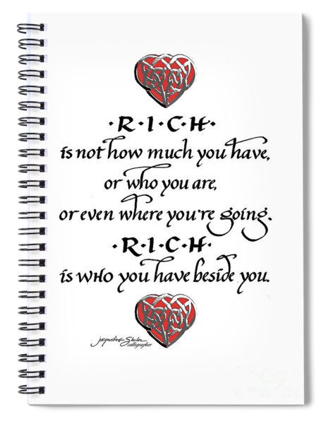 Rich Is Who You Have Beside You Spiral Notebook