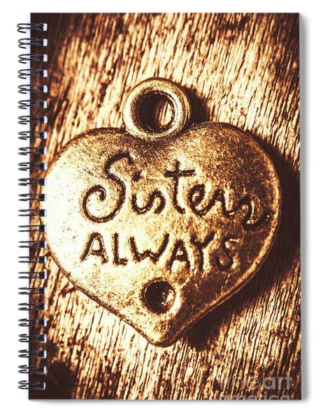 Rustic Sisters Always Charm Spiral Notebook