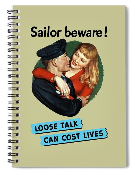 Sailor Beware - Loose Talk Can Cost Lives Spiral Notebook