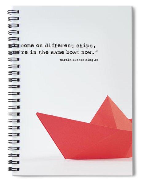 Same Boat Now Martin Luther King Jr. Spiral Notebook