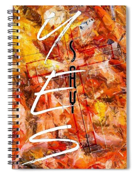 Say Spiral Notebook