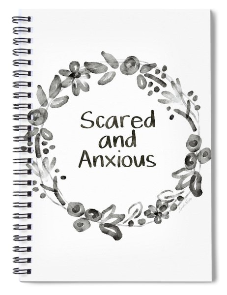 Scared And Anxious- Art By Linda Woods Spiral Notebook
