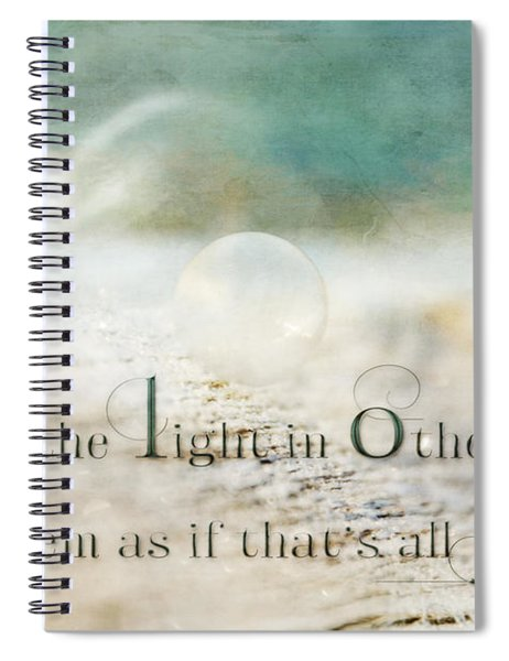 See The Light In Others Spiral Notebook