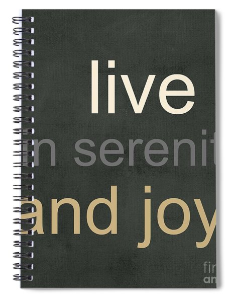 Serenity And Joy Spiral Notebook