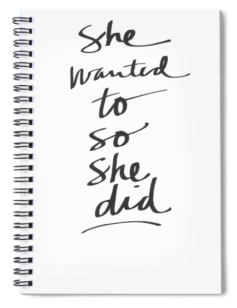 She Wanted To So She Did- Art By Linda Woods Spiral Notebook