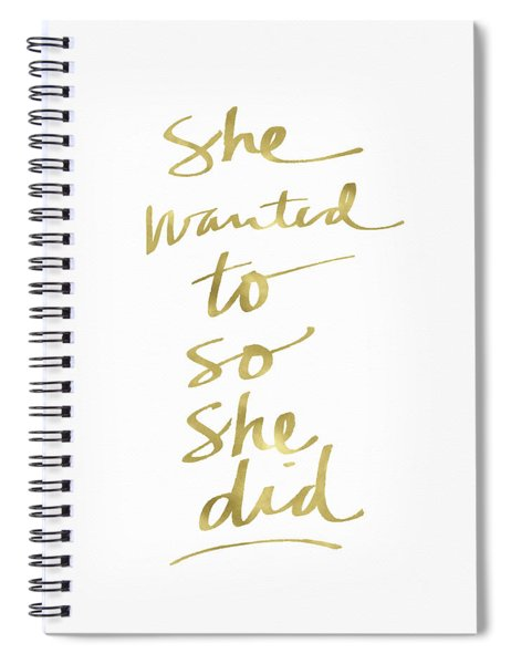 She Wanted To So She Did Gold- Art By Linda Woods Spiral Notebook