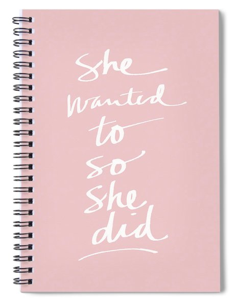 She Wanted To So She Did Pink- Art By Linda Woods Spiral Notebook