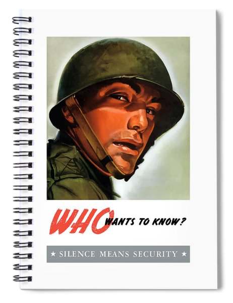Who Wants To Know - Silence Means Security Spiral Notebook