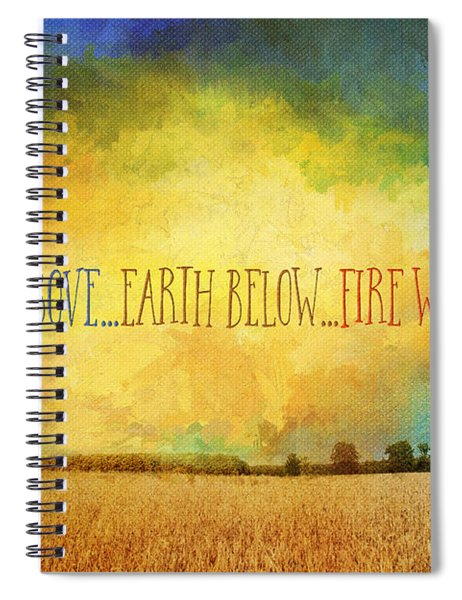 Sky Above Earth Below Fire Within Quote Farmland Landscape Spiral Notebook