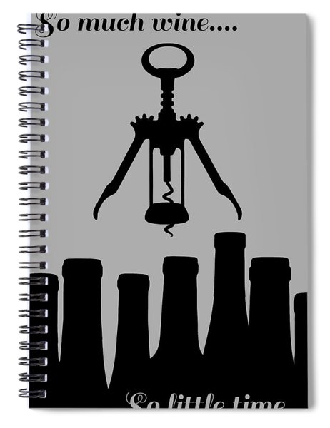 So Much Wine So Little Time Spiral Notebook