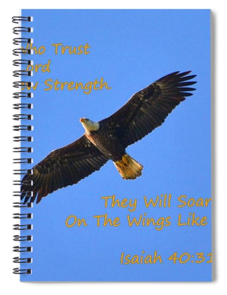 Soar On The Wings Like Eagles Isaiah 40 31  Spiral Notebook