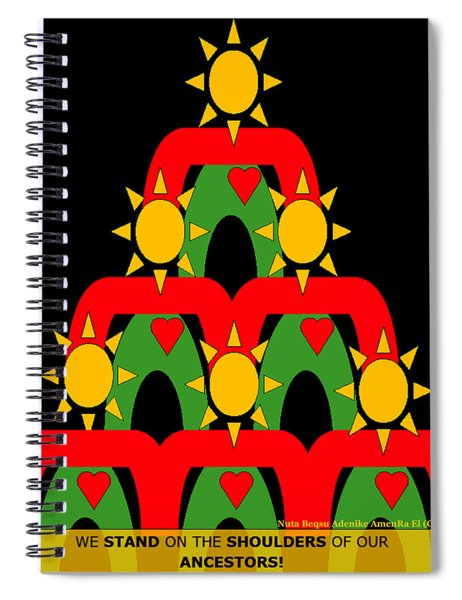 Standing On The Shoulders Of Our Ancestors Spiral Notebook