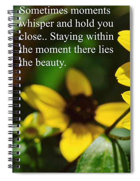 Staying Within The Moment Spiral Notebook