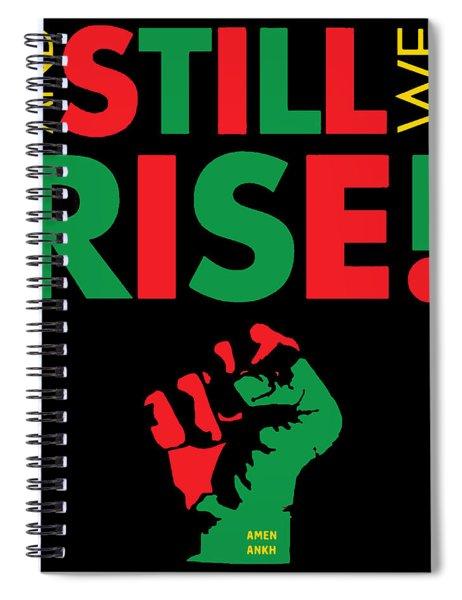 Still We Rise Spiral Notebook