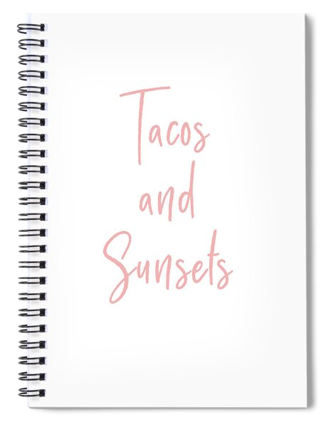 Tacos And Sunsets- Art By Linda Woods Spiral Notebook