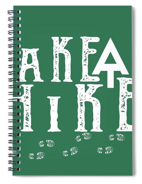 Take A Hike  Spiral Notebook