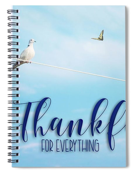 Thankful For Everything Spiral Notebook