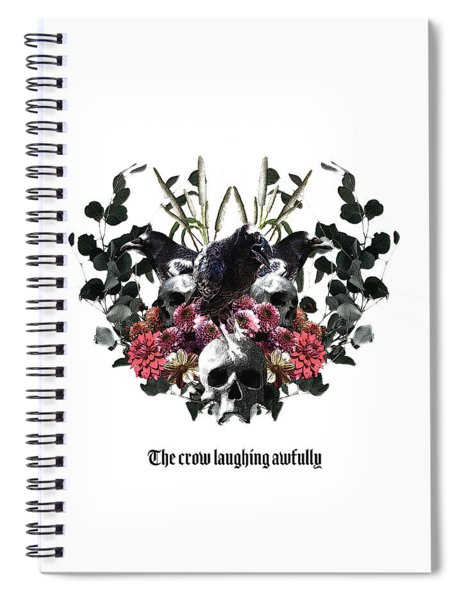 The Crow Laughing Awfully Spiral Notebook