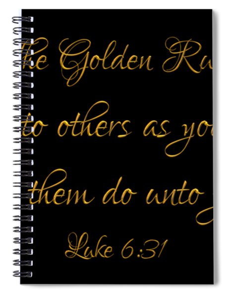 The Golden Rule Do Unto Others On Black Spiral Notebook
