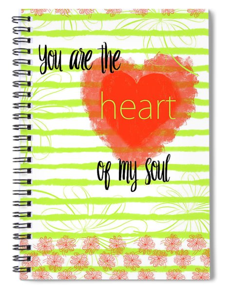 The Heart Of My Soul Spiral Notebook