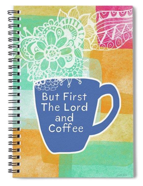 The Lord And Coffee- Art By Linda Woods Spiral Notebook