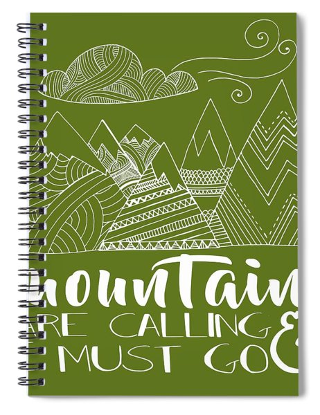 The Mountains Are Calling Spiral Notebook