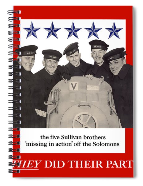The Sullivan Brothers - They Did Their Part Spiral Notebook