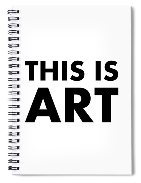 This Is Art Spiral Notebook