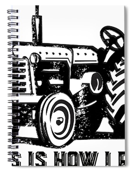 This Is How I Roll Tractor Spiral Notebook