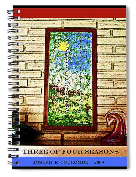 Three Of Four Seasons Spiral Notebook