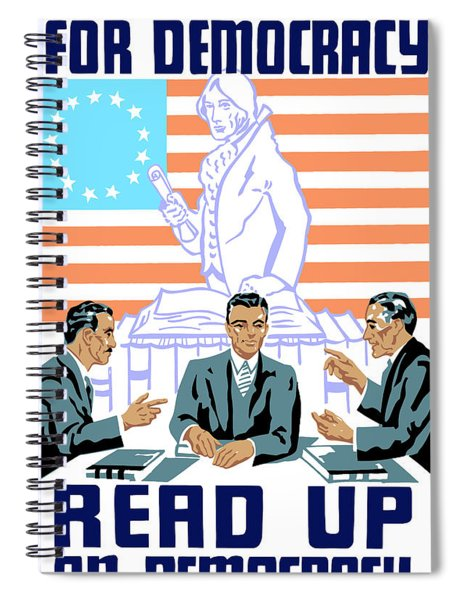 To Speak Up For Democracy Read Up On Democracy Spiral Notebook