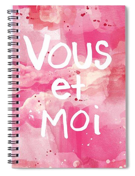 Vous Et Moi Spiral Notebook