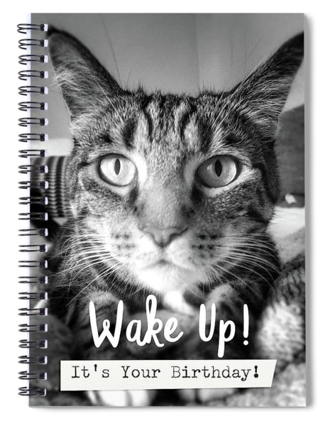 Wake Up It's Your Birthday Cat- Art By Linda Woods Spiral Notebook