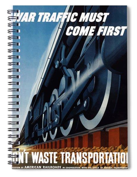 War Traffic Must Come First Spiral Notebook
