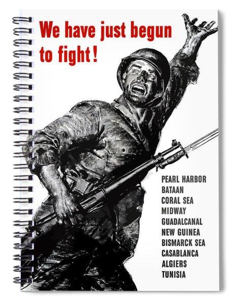 We Have Just Begun To Fight -- Ww2 Spiral Notebook