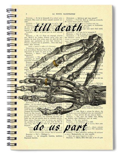 Wedding Gift, Till Death Do Us Part Spiral Notebook