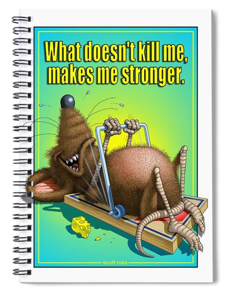 What Doesn't Kill Me... Spiral Notebook