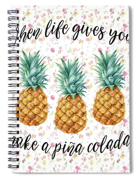 When Life Gives You Pineapple Make A Pina Colada Spiral Notebook