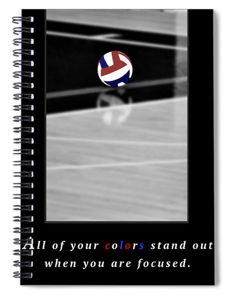 When You Are Focused Spiral Notebook